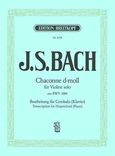 Chaconne aus der Partita II d-moll BWV 1004 Bearbeitung für Cembalo (EB 6594)