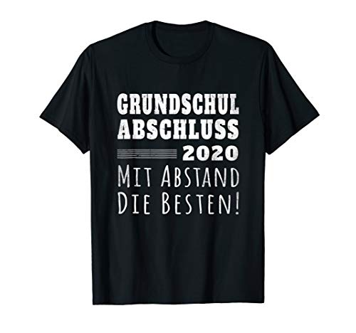 Grundschule Abschluss Tshirt I Mit Abstand die Besten Motto T-Shirt