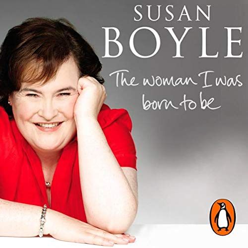 The Woman I Was Born to Be                   By:                                                                                                                                 Susan Boyle                               Narrated by:                                                                                                                                 Elaine C Smith                      Length: 3 hrs and 9 mins     1 rating     Overall 5.0