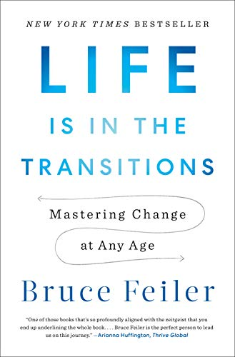 Compare Textbook Prices for Life Is in the Transitions: Mastering Change at Any Age Illustrated Edition ISBN 9781594206825 by Feiler, Bruce