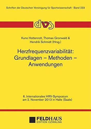 Herzfrequenzvariabilität: Grundlagen – Methoden – Anwendungen: 6. Internationales HRV-Symposium am 2. November 2013 in Halle (Saale) (Schriften der Deutschen Vereinigung für Sportwissenschaft)