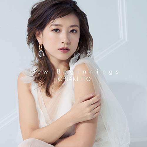 [Album]New Beginnings – 伊藤千晃[FLAC + MP3]