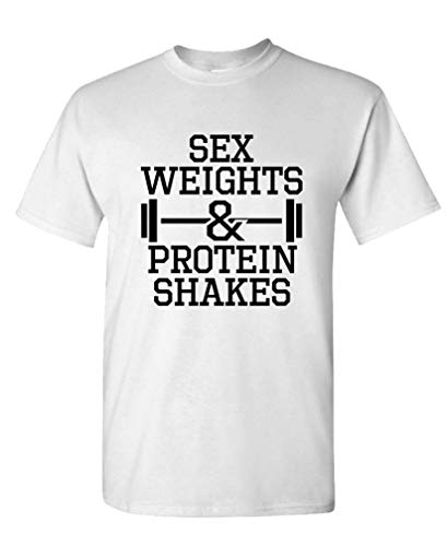 The Goozler Sex, Weights, and Protein Shakes - T-Shirt, White, XL