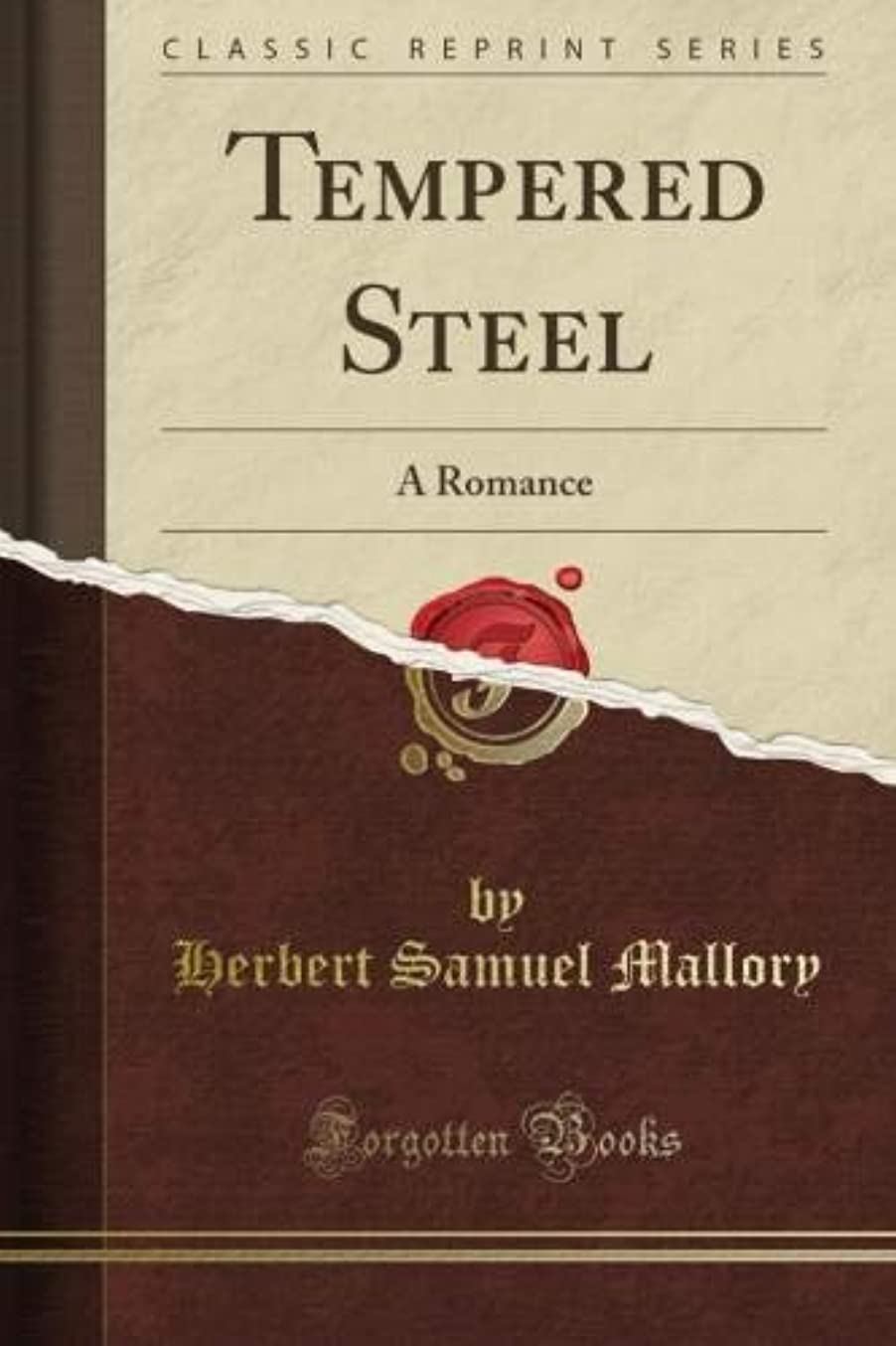 ニンニク主婦タンザニアTempered Steel: A Romance (Classic Reprint)