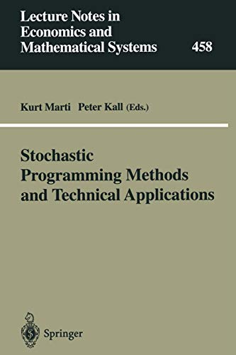 """Stochastic Programming Methods and Technical Applications: Proceedings of the 3rd GAMM/IFIP-Workshop on """"Stochastic Optimization: Numerical Methods ... and Mathematical Systems (458), Band 458)"""