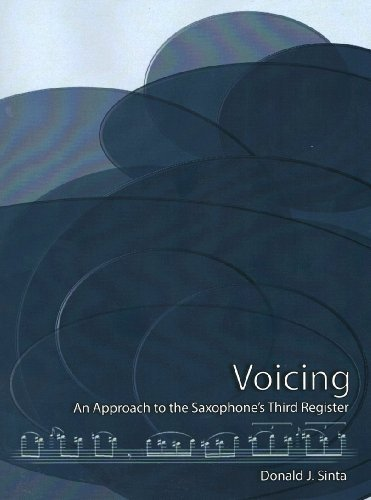 Voicing: An Approach to the Saxophone's Third Register, Revised Edition