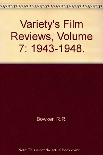 Variety's Film Reviews, Volume 7: 1943-1948.