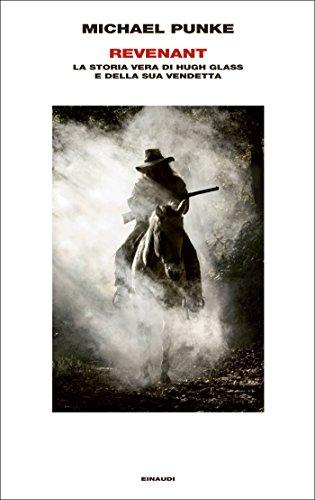 Revenant: La storia vera di Hugh Glass e della sua vendetta (Supercoralli) (Italian Edition)