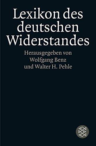 Lexikon des deutschen Widerstandes (Die Zeit des Nationalsozialismus)