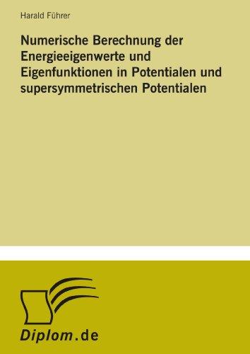 Numerische Berechnung der Energieeigenwerte und Eigenfunktionen in Potentialen und supersymmetrischen Potentialen