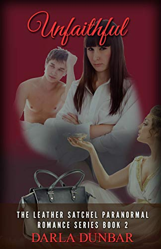 Book: Unfaithful - The Leather Satchel Paranormal Romance Series, Book 2 by Darla Dunbar