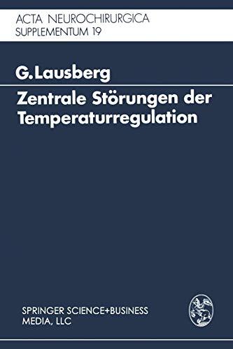 Zentrale Störungen der Temperaturregulation: Eine klinisch-experimentelle Studie (Acta Neurochirurgica Supplement (19), Band 19)