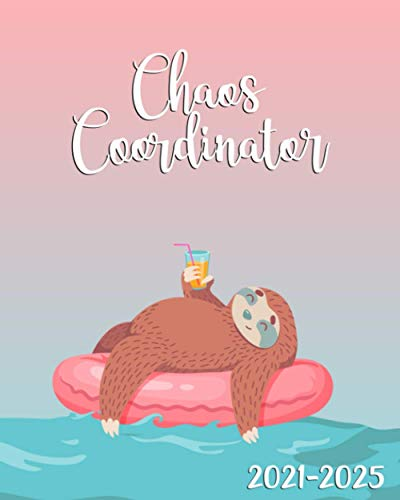 2021-2025 Chaos Coordinator: Tropical Pool Party Five Year Organizer, Calendar, Agenda, Diary | Lazy Sloth 5 Year Monthly Planner with Vision Boards, To Do Lists, Notes, Holidays
