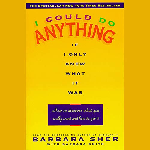 I Could Do Anything If Only I Knew What It Was Audiobook By Barbara Sher cover art