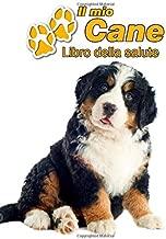 Il mio cane Libro della salute: Bovaro del bernese Cucciolo | 109 Pagine | Dimensioni 22cm x 28cm | Quaderno da compilare per le vaccinazioni, visite ... i proprietari di cani | Libretto | Taccuino