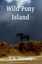 Wild Pony Island by L. B. Shively | Equus Education (Click to buy).