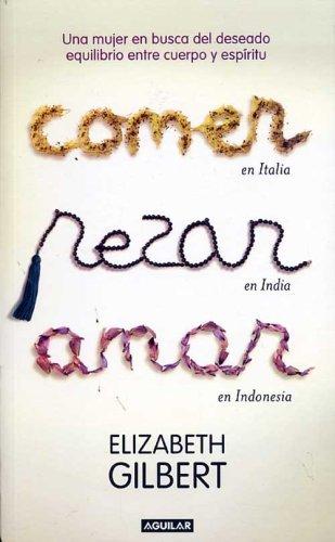 Comer Rezar Amar: coma, reza, amor (português)