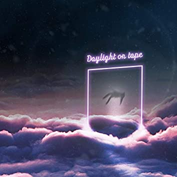 Daylight On Tape