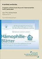Krankheit Verbindet: Strategien Und Strukturen Deutscher Patientenvereine Im 20. Jahrhundert (Medizin, Gesellschaft Und Geschichte - Beihefte)