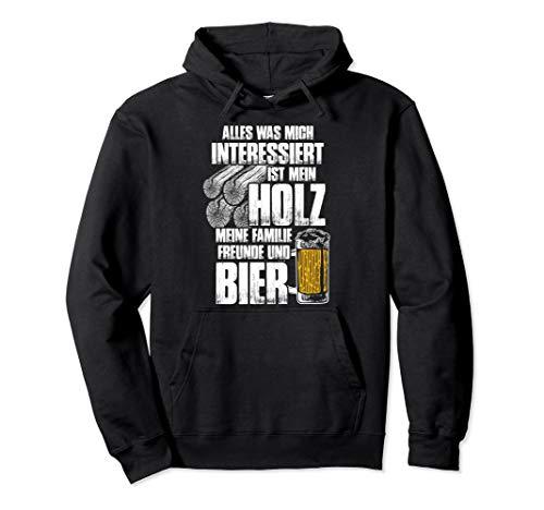 Holz und Bier - Holz-Shirt für Holzfäller Waldarbeiter Forst Pullover Hoodie