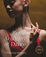 Royal Academy of Dance: Celebrating 100 Years