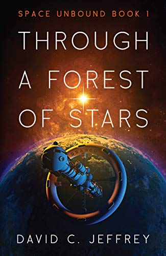 Through a Forest of Stars (Space Unbound Book 1)