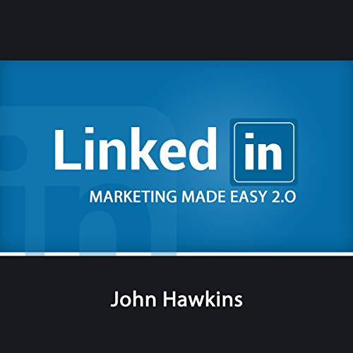 LinkedIn Marketing Made Easy 2.0 audiobook cover art