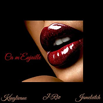 Ca M'enjaille (feat. J-Rio & Jamelvitch)