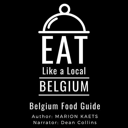 Eat Like a Local - Belgium Audiobook By Marion Kaets, Eat Like a Local cover art