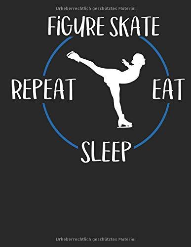 Figure Skate Eat Sleep Repeat: Terminplaner A4 mit Wochenkalender & Monatsplaner 2020 - Geschenk für Eiskunstläufer