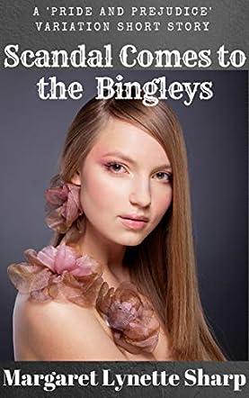 Scandal Comes to the Bingleys