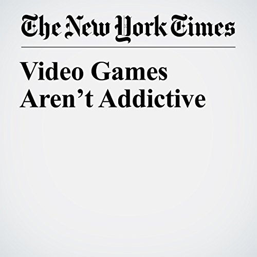 Video Games Aren't Addictive copertina