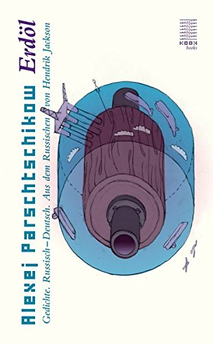 Erdöl: Gedichte Russisch-Deutsch. Aus dem Russischen von Hendrik Jackson