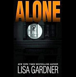 Alone                   Autor:                                                                                                                                 Lisa Gardner                               Sprecher:                                                                                                                                 Holter Graham                      Spieldauer: 4 Std. und 57 Min.     Noch nicht bewertet     Gesamt 0,0
