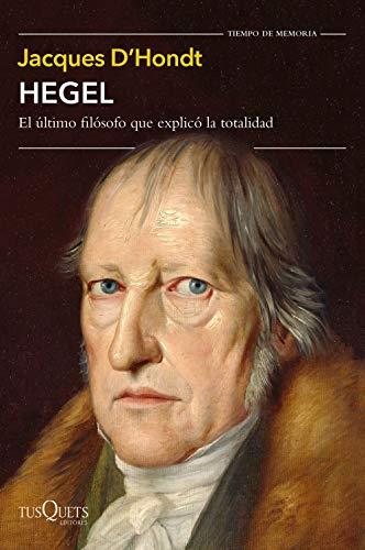 Hegel: El último filósofo que explicó la totalidad (Tiempo de Memoria)