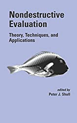 Nondestructive Evaluation: Theory, Techniques, and Applications (Mechanical Engineering Book 142)