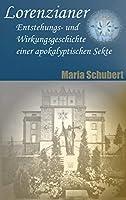 Lorenzianer: Entstehungs- und Wirkungsgeschichte einer apokalyptischen Sekte
