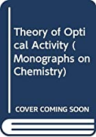 Theory of Optical Activity (Monographs on Chemistry)