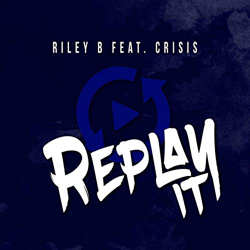 Replay It (feat. Crisis) [Explicit]