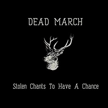 Stolen Chants to Have a Chance
