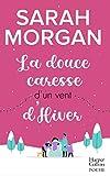 La douce caresse d'un vent d'hiver - SERIE SNOW CRYSTAL , TOME 3 - Une romance de Noël cocooning et chaleureuse !