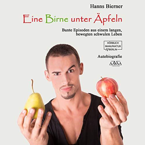 Eine Birne unter Äpfeln: Bunte Episoden aus einem langen bewegten schwulen Leben Titelbild