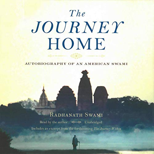 The Journey Home Audiobook By Radhanath Swami cover art