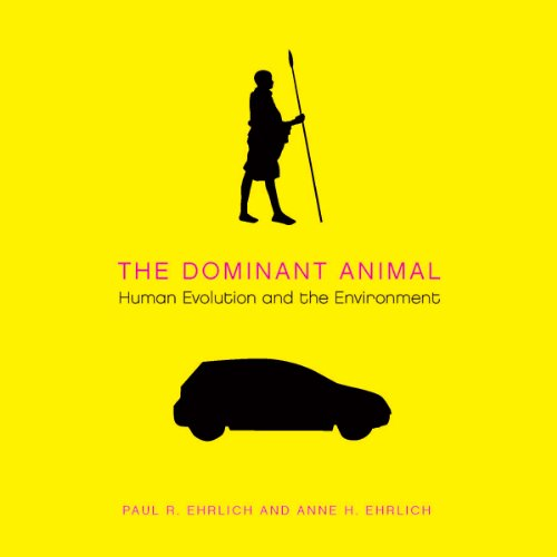 The Dominant Animal     Human Evolution and the Environment              By:                                                                                                                                 Paul R. Ehrlich                               Narrated by:                                                                                                                                 Anne H. Ehrlich                      Length: 12 hrs and 39 mins     1 rating     Overall 5.0