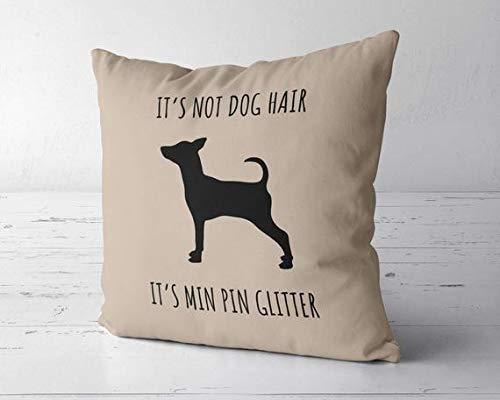 ChristBess Its Not Dog Hair Its Min Pin Glitter Decor Pillow Cover, Min Pin Decor, Miniature Pinscher Lover Gift, Min Pin Mom, Miniature Pinscher Gift