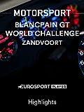 Motorsport: Blancpain GT World Challenge in Zandvoort (NED) - Highlights