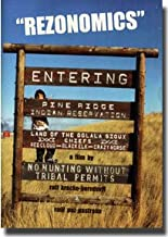REZONOMICS (dvd) 2005 SPECIAL PREMIERE EDITION (49min) with 'HEALING THE HOOP' (12min)! Documentary on the survival strategies of the Oglala Lakota of the Pine Ridge Indian Reservation.