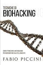 Permalink to TECNICHE DI BIOHACKING: Come ottimizzare il metabolismo per incrementare salute e longevità PDF