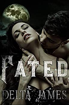 Fated: A Dark Shifter Romance (Alpha Lords Book 4) by [Delta James]