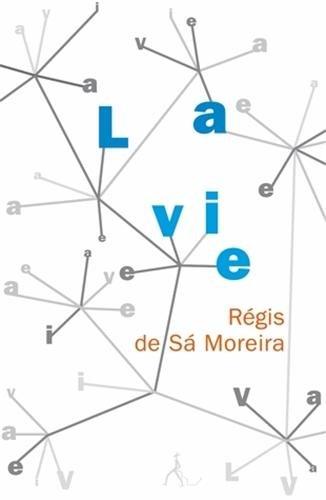 LA VIE (LITTÉRATURE GÉNÉRALE)